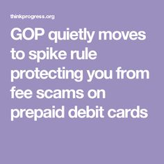 ... to spike rule protecting you from fee scams on prepaid debit cards