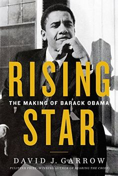 Rising Star: The Making of Barack Obama - new free books for everyone