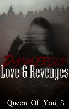 Dangerous Love & Revenges