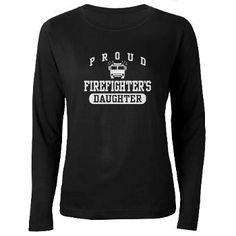 Proud to be a firefighter's daughter!! :)