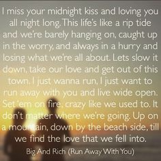 I just wanna run away with you... R.C