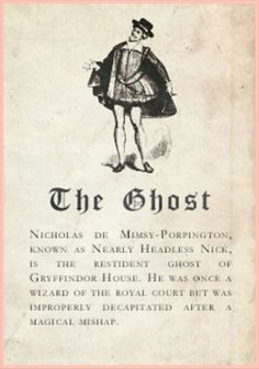 Gryffindor Ghost: Nearly Headless Nick Harry Potter Harry Potter Facts, Harry Potter Books, Harry Potter Love, Harry Potter Fandom, Harry Potter World, Harry Potter Ghosts, Harry Potter Printables, Hogwarts Letter, Deathly Hallows
