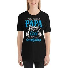 Called Papa too cool for Grandfather Short Sleeve T-shirt #Tops #TShirts #Casualtshirt #casualwear #casualoutfits #DailyCasual #DayWear #WeekendCasual