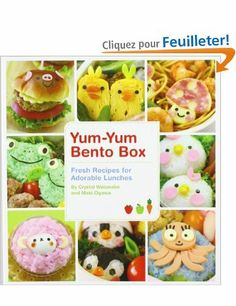 Yum-Yum Bento Box: Fresh Recipes for Adorable Lunches: Amazon.fr: Ogawa Maki, Pikko Pots: Livres anglais et étrangers