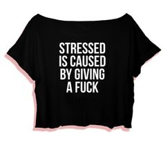 Crop Top Stressed Is Caused By Giving A Fuck. Buy 1 Get 1 Free Tumblr Crop Tee as seen on Etsy, Polyvore, Instagram and Forever 21. #tumblr #cropshirts #croptops #croptee #summer #teenage #polyvore #etsy #grunge #hipster #vintage #retro #funny #boho #bohemian