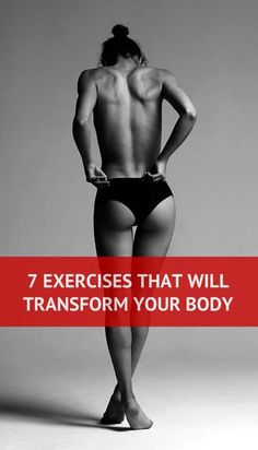 7 exercises that will transform your body. #fitness #health #workout