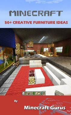 Minecraft: 50+ Creative Furniture Ideas by Minecraft Gurus, http://www.amazon.com/dp/B00ES0TWWA/ref=cm_sw_r_pi_dp_l9e4sb1SYHPH1