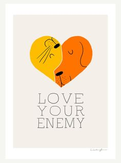 """love your enemy"" print by lim heng swee (also the artist who drew ""lego! no."").  
