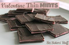 Valentine Thin Mints from sixsistersstuff.com. These are so easy to make and they taste amazing!