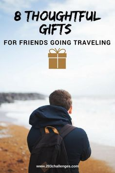 8 thoughtful gifts for friends going traveling | 203Challenges