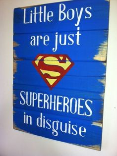 """Superman symbol - Little Boys are just SUPERHEROES in disguise. Large 13""""w x 17 1/2h hand-painted wood sign by OttCreatives on Etsy"""