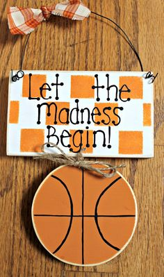 Wooden March Madness Basketball Sign - Let the Madness Begin!