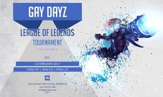 GayDayz Discord is hosting League of Legends Tournament on NA! <3 Come join discord and sign up!