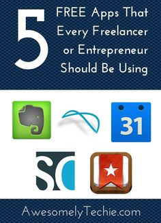 5 Free Apps that Every Freelancer and Entrepreneur Should be Using | Awesomely Techie