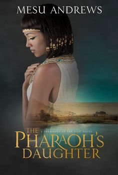 GIVEAWAY! The Pharaoh's Daughter by Mesu Andrews, giveaway ends 6/30/15.