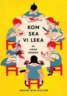 Einar Nerman | Kom ska vi leka ✭ graphic design illustration ✭ vintage children book