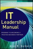 IT leadership manual [electronic resource] : roadmap to becoming a trusted business partner / Alan R. Guibord.