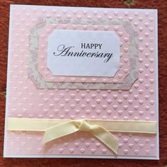 Happy Anniversary - Emboss and Die Card Design