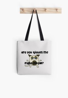Grumpy cat gift, funny cat, tote bag, christmas gift idea, unique gift, cat lover, kitten, funny kitten For sale as T-Shirts, Stickers, iPhone Cases & Skins, Samsung Galaxy Cases & Skins, Throw Pillows, Tote Bags, Mugs, Travel Mugs, Photographic Prints, Art Prints, Framed Prints, Canvas Prints, Metal Prints, Greeting Cards, Kids Clothes, iPad Cases & Skins, and Laptop Skins