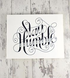 Stay Humble Art Print by How Joyful on Scoutmob Shoppe