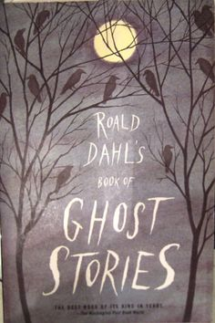 ghost stories book covers | ... one day when i came across the book roald dahl s book of ghost