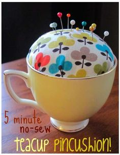 No Sew Teacup Pincushion ... this is great Xmas pressie idea for Grace to make