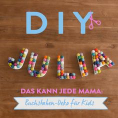 DIY Buchstaben-Deko für Kids Any mamma can do that! The name of your baby as a wall decoration over the cot makes every nursery the personal highlight of your little ones. Diy For Teens, Diy For Kids, Crafts For Kids, Diy Letters, How To Make Bed, Kids Christmas, Diy And Crafts, Kids Room, Diy Projects