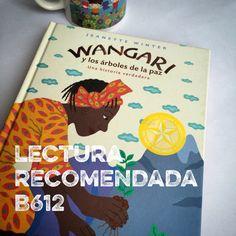 #LecturaRecomendadaB612 «Wangari y los árboles de la paz» de Jeanette Winter #LiteraturaInfantil #EducaciónAmbiental #CulturayDesarrollo #Solidaridad #África #Libros #Lectura #LeeSiempre