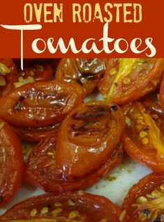 Oven Roasted Tomatoes! Just made these and my house smells amazing!