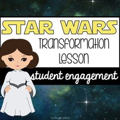 SET THE STAGE TO ENGAGE! Are you looking for lesson plans to create the perfect transformation lesson for your students? This tutorial, plans, and student work pages will help you get a jump start on a Star Wars Theme Day for your students! Please check my blog post HERE before purchasing! #studentengagement #setthestagetoengage #themeday #transformationlesson
