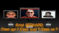 ▶ Erick BERNARD c'est qui ? C'est quoi ? C'est où ? - Vidéo Dailymotion - Ce Erick BERNARD, c'est qui au juste ? Il fait quoi au juste ? Et où au juste ? Et bien....la réponse est dans la video. Fais péter !!!!!!!!