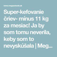 Super-kefovanie čriev- mínus 11 kg za mesiac! Ja by som tomu neverila, keby som to nevyskúšala | MegaZdravie.sk