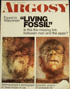 The Minnesota Iceman.... This is the cover for the magazine article which started me on a lifelong love of cryptids.