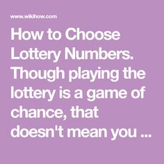 How to Choose Lottery Numbers. Though playing the lottery is a game of chance, that doesn't mean you can't have a method for choosing your lottery numbers. Of course, there's no perfect method for choosing winning lottery numbers, but... Play Lottery, Lottery Pick, State Lottery, Lottery Games, Lottery Tickets, Lucky Numbers For Lottery, Winning Lottery Numbers, Lotto Numbers, Winning The Lottery