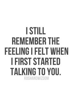 I will always wonder if you have moments where you miss talking to her?