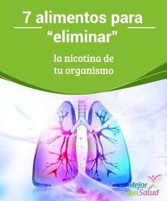 """7 alimentos para """"eliminar"""" la nicotina de tu organismo  Esta sustancia adictiva no solo tiene graves consecuencias en la persona fumadora. Quienes rodean al fumador pueden desarrollar también múltiples enfermedades asociadas."""