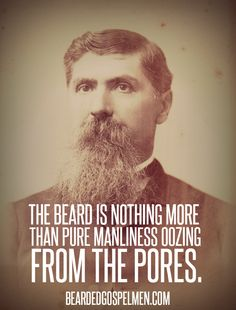 To shave is human, to beard is divine.