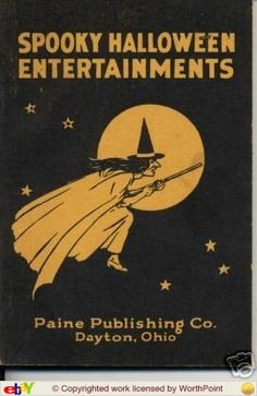 Vintage Halloween Book ~ Spooky Halloween Entertainments by Paine Publishing Co. ©1923