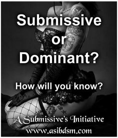 Submissive or Dominant? - A Submissives Initiative
