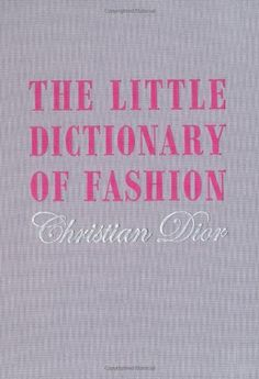 The Little Dictionary of Fashion: A Guide to Dress Sense for Every Woman - Reveals the secrets of style and covers topics from what to wear to a wedding and how to tie a scarf to how to walk with grace. Product Features  New Mint Condition Dispatch s