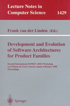 Development and Evolution of Software Architectures for Product Families: Second International Esprit Ares Worksh...