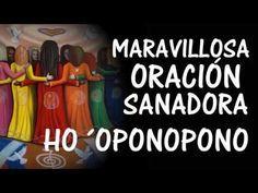 MARAVILLOSA ORACIÓN SANADORA DE HO´OPONOPONO - YouTube