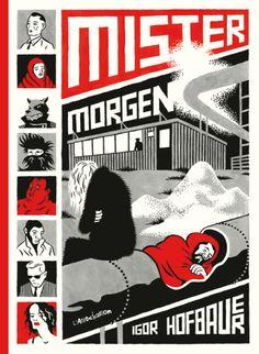 """lassociation: """" Igor Hofbauer - """"Mister Morgen"""". À paraître en avril ! """""""