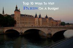 10 Ways to Visit Paris on a Budget
