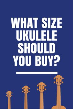Need help deciding what size ukulele you should buy? Find out by clicking the pin