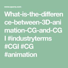 What is the difference between animation, CG and CGI? Computer Generated Imagery, 3d Animation, Cgi, Words, Creative, Horse