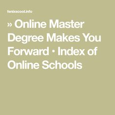 Online Master Degree Makes You Forward Schools, Make It Yourself, Tips, School, Colleges, Counseling