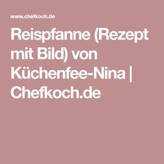 Reispfanne (Rezept mit Bild) von Küchenfee-Nina | Chefkoch.de