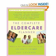 The Complete Eldercare Planner, Revised and Updated Edition: Where to Start, Which Questions to Ask, and How to Find Help.
