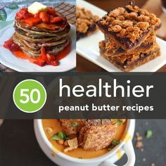 50 Healthier Peanut Butter Recipes You've Never Tried Before | Greatist Most kids (and adults)  like peanut butter.  Use that to your advantage by turning it into a super healthy breakfast or snack!  Check out the Greatist recipes to see if you can jump start your family's healthy eating!